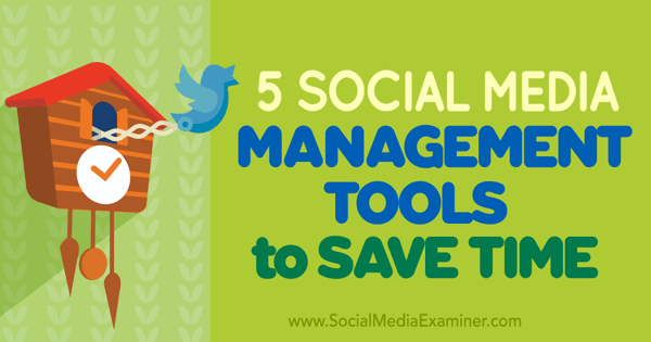 5-social-media-management-tools-to-save-time