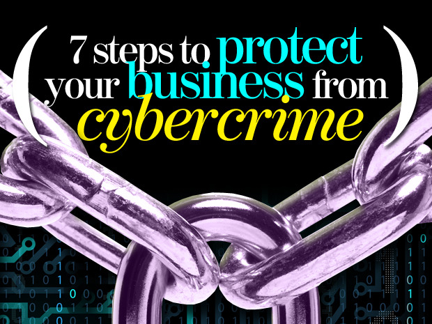 7-steps-to-protect-your-business-from-cybercrime