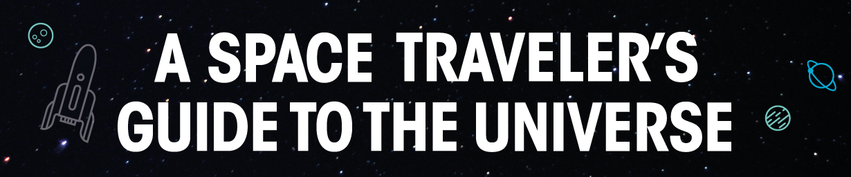 A Space Traveler's Guide to the Universe [Infographic]