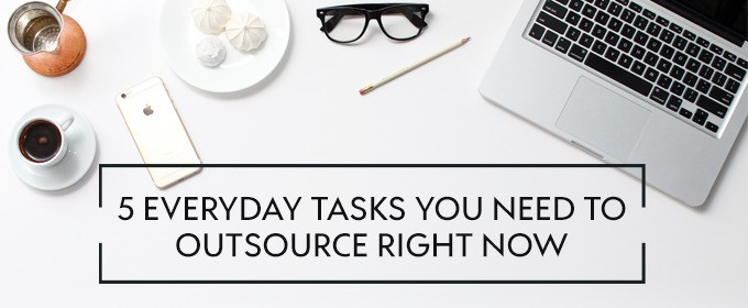 5-everyday-tasks-you-need-to-outsource-now